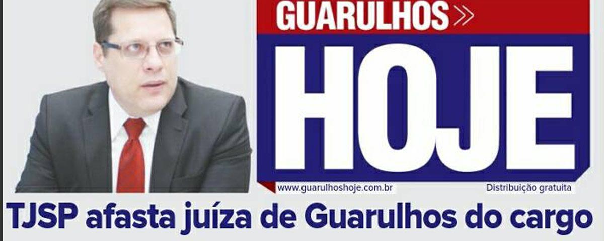 JUÍZA MÁRCIA BLANES da 8° Vara Cível de Guarulhos é afastada do cargo