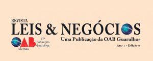 2ª edição da Revista Leis & Negócios, uma publicação da OAB Guarulhos