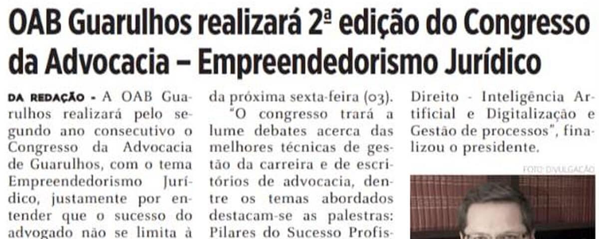 Congresso da Advocacia de Guarulhos 2018 é notícia nos jornais de Guarulhos.