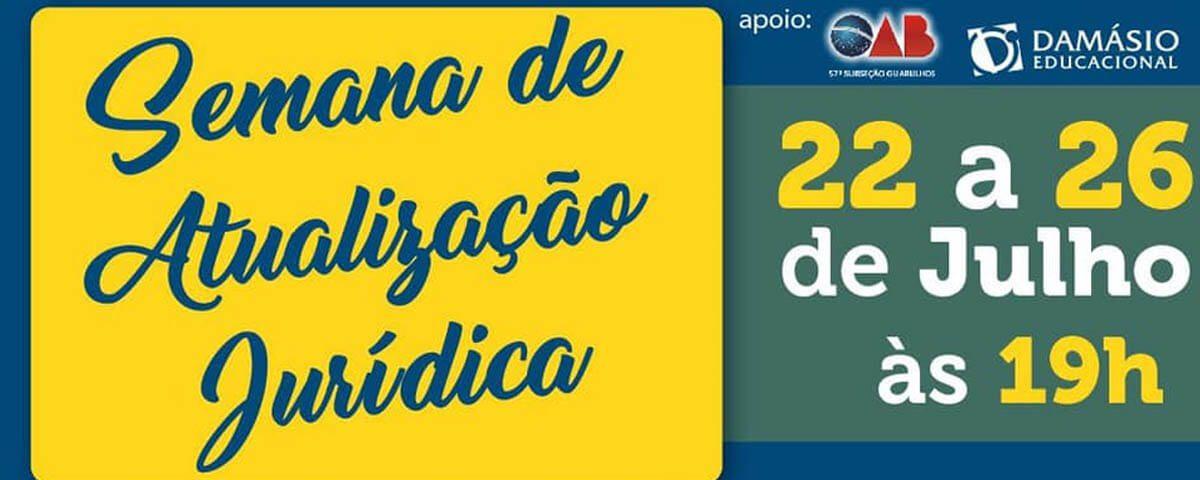 """""""Semana de Atualização Jurídica"""" – Damásio Guarulhos – De 22/07 a 26/07"""