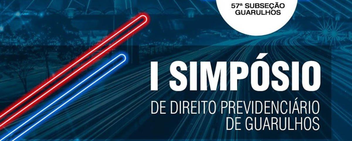 I Simpósio de Direito Previdenciário de Guarulhos – Salve esta data!