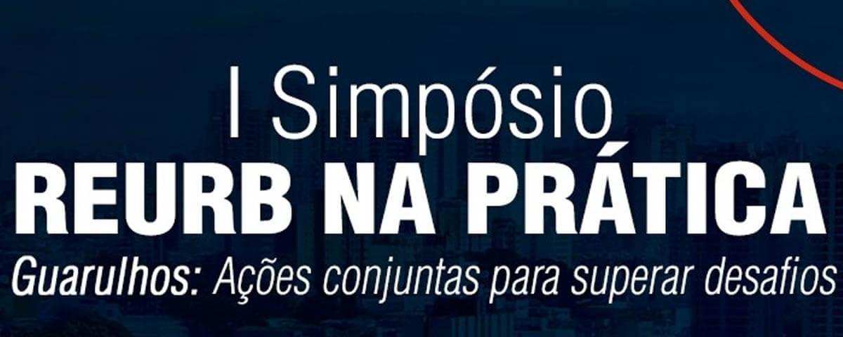 """12/12 – """"I Simpósio REURB na Prática – Guarulhos: Ações Conjuntas para Superar Desafios"""""""
