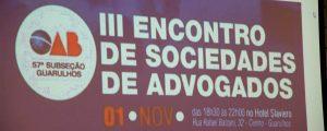 III Encontro das Sociedades de Advogados de Guarulhos