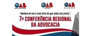 Vem aí: 7ª Conferência Regional da Advocacia