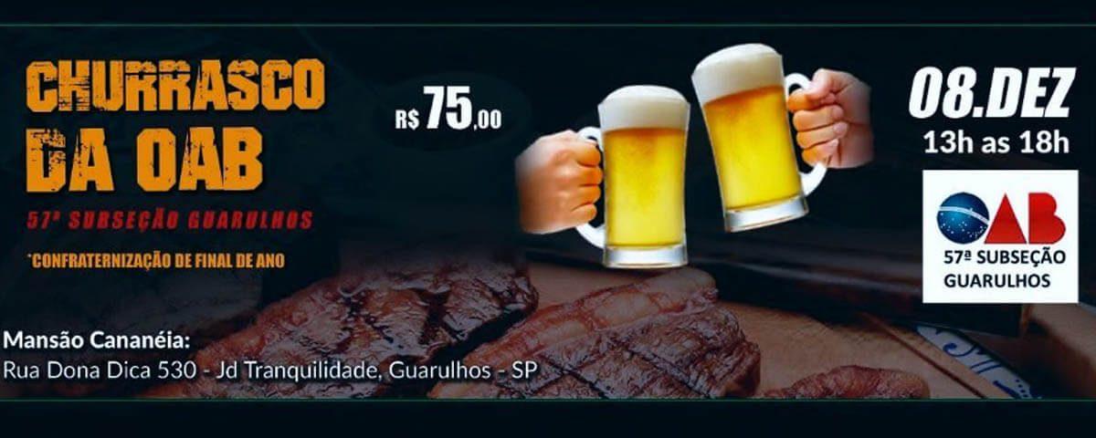 ÚLTIMOS CONVITES para o Churrasco e Confraternização de Final de Ano da OAB Guarulhos, garanta o seu!