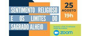 25/08 – Sentimento Religioso e os Limites do Sagrado Alheio