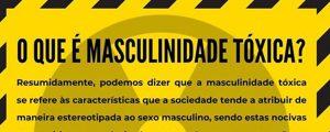 Você sabe o que é Masculinidade Tóxica?