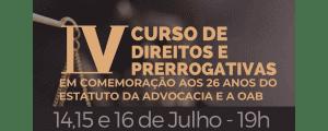 Read more about the article IV Curso de Direitos e Prerrogativas