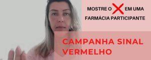 Você não está sozinha! Campanha Sinal Vermelho – Dra. Valdirene Vaz Nery