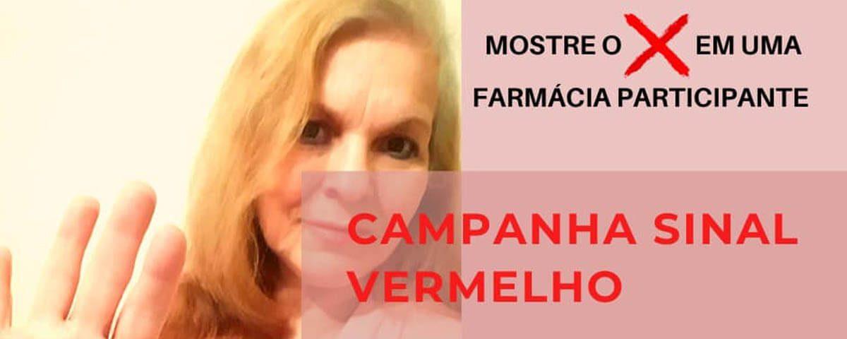 Você não está sozinha! Campanha Sinal Vermelho contra a Violência Doméstica – Dra. Áurea Solange Augusto
