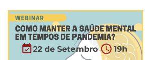 22/09 – Como manter a saúde mental em tempos de pandemia