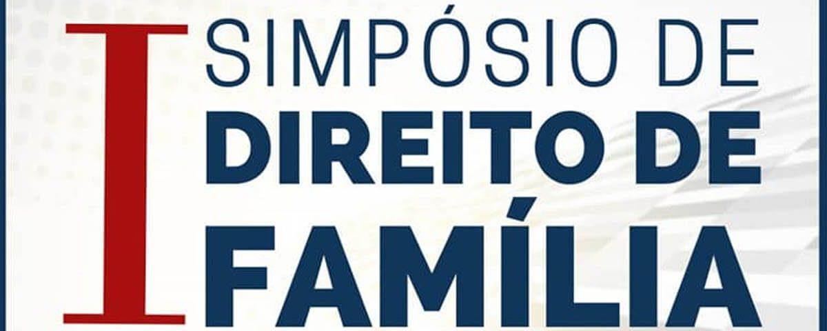 16, 17 e 18.09 – I Simpósio de Direito de Família