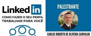 01/10 – Linkedin – Como fazer o seu perfil trabalhar para você