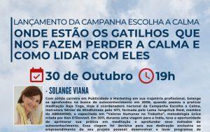30/10 – Lançamento da Campanha Escolha Calma – Onde estão os gatilhos que nos fazem perder a calma e como lidar com eles