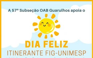 A OAB Guarulhos apoia o Dia Feliz