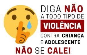 Não se cale! Disque 100. Diga não a todo tipo de violência contra a criança e adolescente.