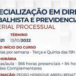 11/03/2021 a 13/10/2022 – Pós-Graduação: Especialização em Direito Trabalhista e Previdenciário – Material Processual