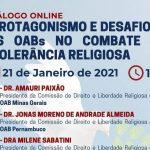21/01 – Diálogo Online: O Protagonismo e Desafios das OABs no Combate a Intolerância Religiosa
