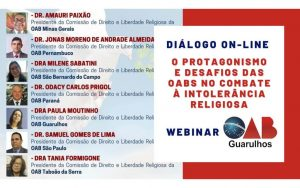 Transmissão da webinar sobre o tema: Diálogo on-line: O Protagonismo e desafios das OABs no combate à intolerância Religiosa