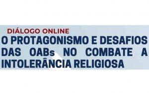 OAB Guarulhos, por meio da Comissão de Liberdade Religiosa da OAB Guarulhos e da OAB SP, realizou um diálogo on-line sobre o tema: O Protagonismo e desafios das OABs no combate à intolerância Religiosa