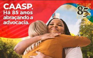 85 anos da Caixa de Assistência dos Advogados de São Paulo!