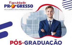 Pós-Graduação na Faculdade Progresso – Desconto Especial