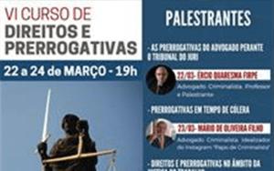 """Transmissão do VI Curso de Direitos e Prerrogativas – Tema: """"Prerrogativas em Tempo de Cólera"""""""