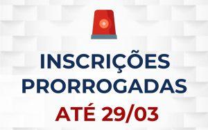 ATENÇÃO – INSCRIÇÕES PRORROGADAS PARA 29/03