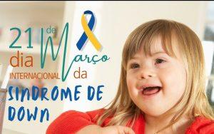 21 de Março – Dia Internacional da Síndrome de Down