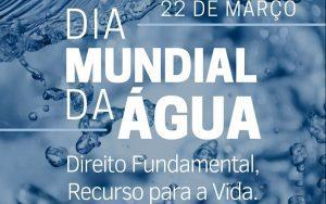 22 de Março – Dia Mundial da Água