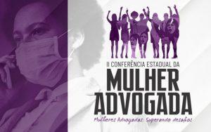 II Conferência Estadual da Mulher Advogada – OAB Sergipe