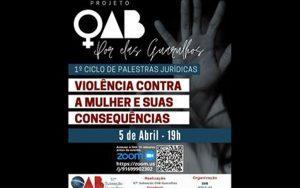 Transmissão do 1° Ciclo de Palestras – Violência Contra a Mulher e suas Consequências