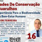 16/04 – Unidades de Conservação em Guarulhos – Sua importância para a biodiversidade e para o bem-estar humano