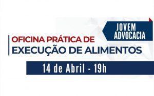 """A OAB Guarulhos por meio da Comissão da Jovem Advocacia, realizou a oficina prática sobre o tema: """"Execução de Alimentos"""""""
