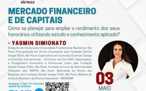 03/05 – Mercado Financeiro e de Capitais: Como se planejar para ampliar o rendimento dos seus honorários utilizando estudo e conhecimento aplicado?