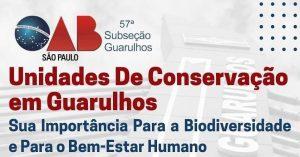 """A Comissão do Meio Ambiente e Proteção Animal realizou a webinar sobre o tema: """"Unidades de Conservação em Guarulhos – Sua importância para a biodiversidade e para o bem-estar humano"""""""