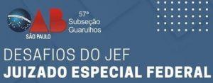 """Read more about the article Webinar sobre o tema: """"Desafios do JEF – Juizado Especial Federal"""""""