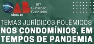 """Read more about the article Webinar sobre o tema: """"Temas jurídicos polêmicos nos condomínios, em tempos de pandemia"""""""