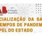 """O Núcleo de Direito Civil e Processo Civil da Comissão de Cultura realizou a webinar sobre o tema: """"Judicialização da Saúde em Tempos de Pandemia e o Papel do Estado"""""""
