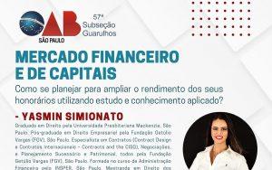 """O Núcleo de Direito Empresarial e Econômico da Comissão de Cultura realizou a webinar sobre o tema: """"Mercado Financeiro e de Capitais"""""""