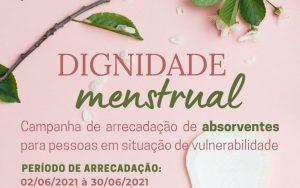 Read more about the article Dignidade Menstrual – Campanha de Arrecadação de Absorventes