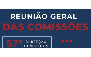 Read more about the article Reunião Geral das Comissões
