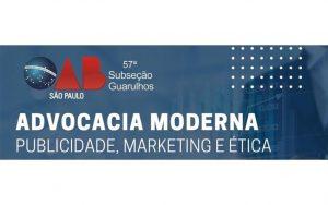 """Read more about the article Transmissão da webinar: """"Advocacia Moderna – Publicidade, Marketing e Ética"""""""