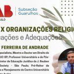 22/06 – LGPD X Organizações Religiosas – Implicações e Adequações