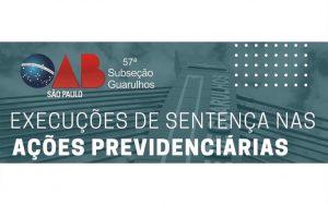 """Read more about the article Transmissão da webinar: """"Execuções de Sentença na Ações Previdenciárias"""""""