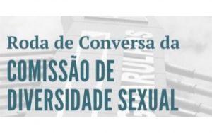 Read more about the article Transmissão da Roda de Conversa da Comissão da Diversidade Sexual