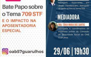 29/06 – Live – Bate Papo sobre o Tema 709 STF e o Impacto na Aposentadoria Especial