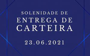 Read more about the article Transmissão da Solenidade de Entrega de Carteiras