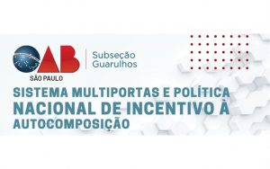 """Read more about the article Transmissão da webinar: """"Sistema Multiportas e Política Nacional de Incentivo à Autocomposição"""""""