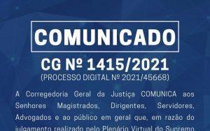 Read more about the article COMUNICADO CG Nº 1415/2021 (Processo digital nº 2021/45668)